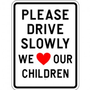 "Drive Carefully Sign 1 - 18""x24"""